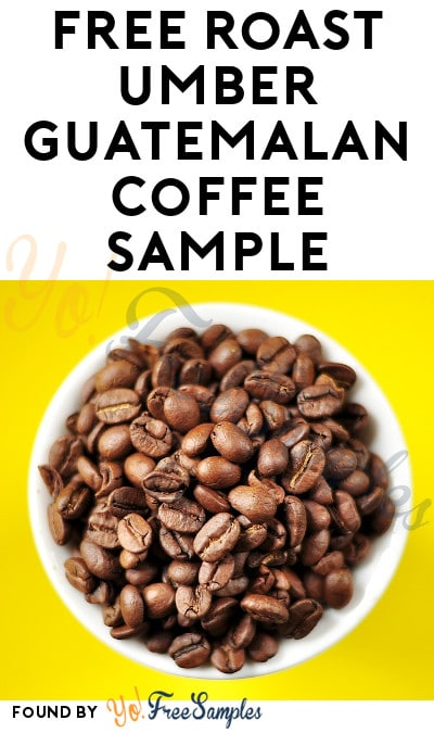 FREE Roast Umber Guatemalan Coffee Sample