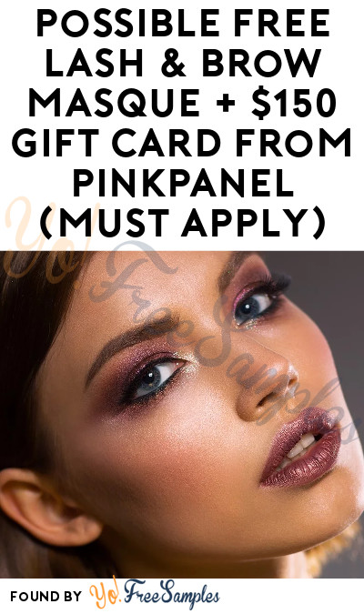 Possible FREE Lash & Brow Masque + $150 Gift Card From PinkPanel (Must Apply)