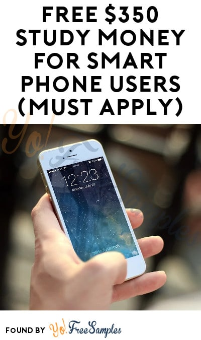 FREE $350 Study Money For Smart Phone Users (Must Apply)