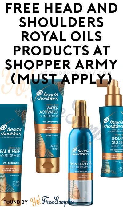 FREE Head and Shoulders Royal Oils Products At Shopper Army (Must Apply)