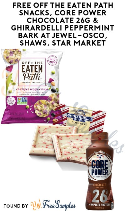 FREE Off the Eaten Path Snacks, Core Power Chocolate 26G & Ghirardelli Peppermint Bark At Jewel-Osco, Shaws, Star Market or Acme Markets (Varies By Store)