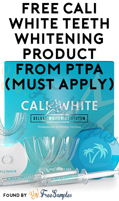 FREE Cali White Teeth Whitening Product From PTPA (Must Apply)