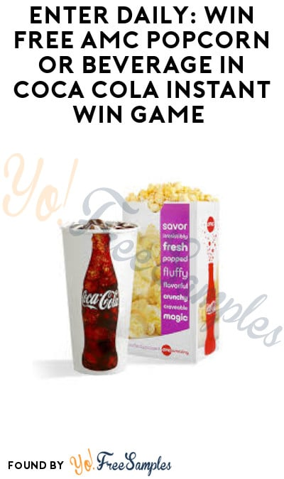Enter Daily: Win FREE AMC Popcorn or Beverage in Coca Cola Instant Win Game