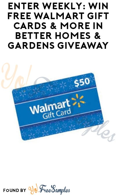 Enter Weekly: Win FREE Walmart Gift Cards & More in Better Homes & Gardens Giveaway (Twitter Required)