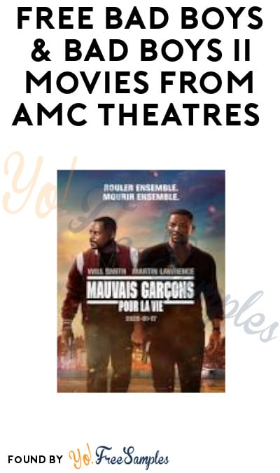 FREE Bad Boys & Bad Boys II Movies from AMC Theatres (Account Required)