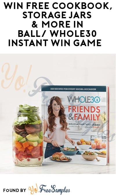 Enter Daily: Win FREE Cookbook, Storage Jars & More in Ball/Whole30 Instant Win Game