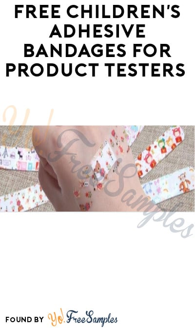 Possible FREE Children's Adhesive Bandages for Product Testers (Must Apply)