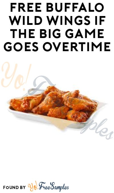 FREE Buffalo Wild Wings if The Big Game Goes Overtime