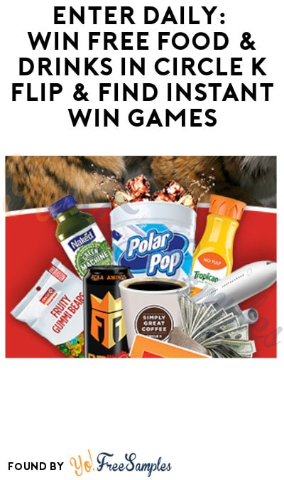 Enter Daily: Win FREE Food & Drinks in Circle K Flip & Find Instant Win Games