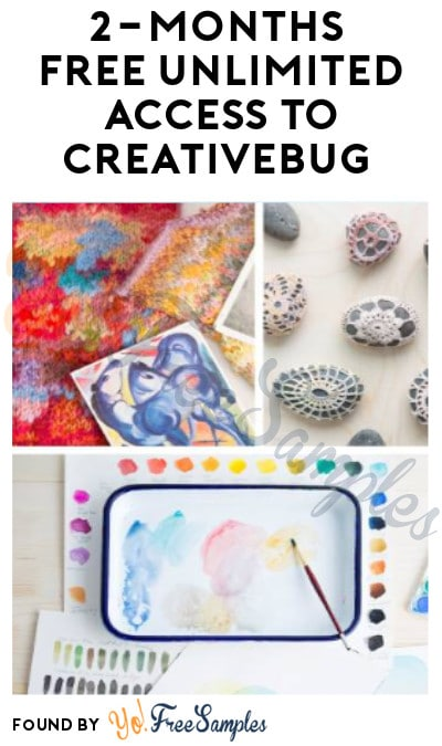 2-Months FREE Unlimited Access to Creativebug (Credit Card + Promo Code Required)