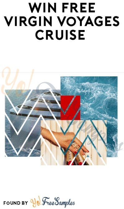 Win FREE Virgin Voyages Cruise (Ages 21 & Older Only)