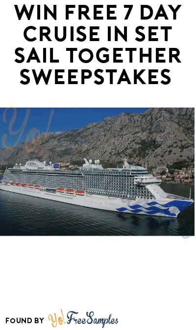 Win FREE 7 Day Cruise in Set Sail Together Sweepstakes (Ages 21 & Older)