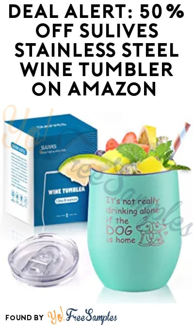 DEAL ALERT: 50% Off SULIVES Stainless Steel Wine Tumbler on Amazon (Code Required)