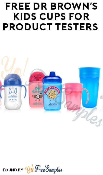 FREE Dr. Brown's Kids Cups for Product Testers (Must Apply)