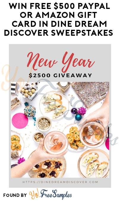 Win FREE $500 PayPal or Amazon Gift Card in Dine Dream Discover Sweepstakes (Ages 21 & Older Only)