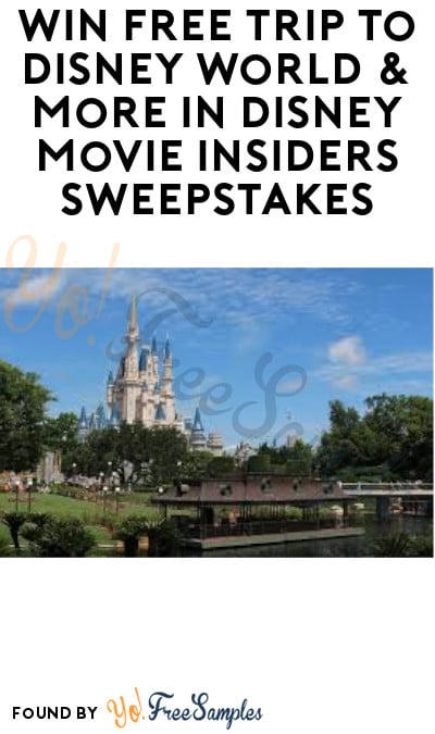 Win FREE Trip to Disney World & More in Disney Movie Insiders Sweepstakes