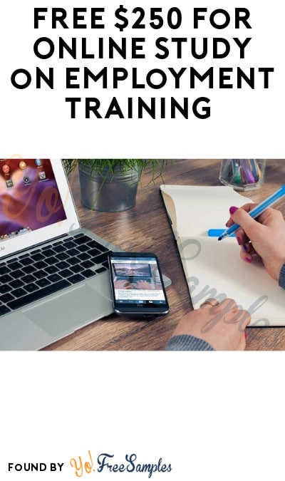 FREE $250 for Online Study on Employment Training (Must Apply)