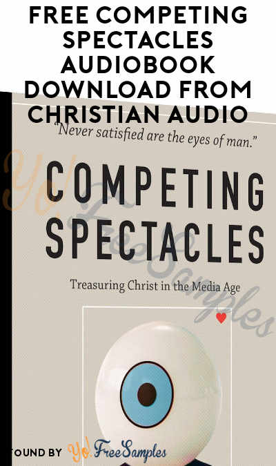 FREE Competing Spectacles Audiobook Download From Christian Audio