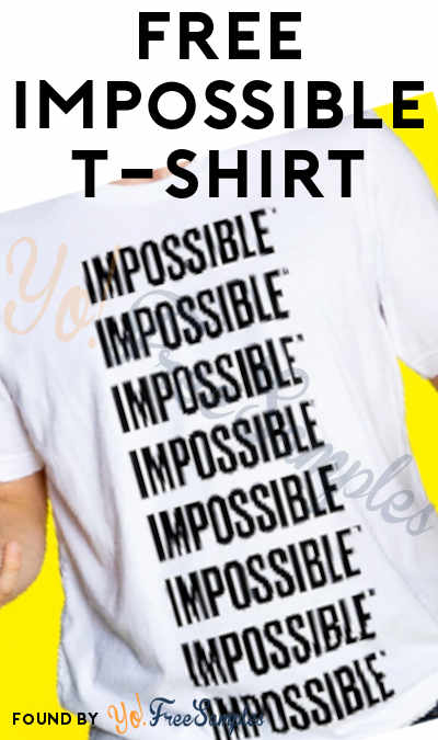 FREE Impossible T-Shirt, Socks & Other Rewards