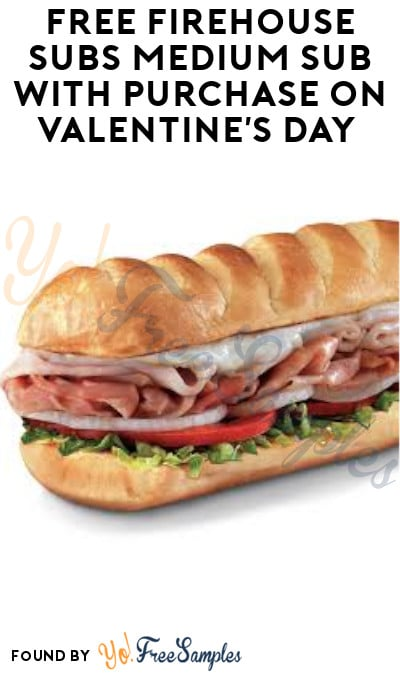 FREE Firehouse Subs Medium Sub with Purchase on Valentine's Day (Coupon Required)
