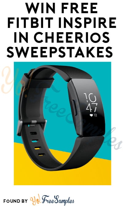 Win FREE Fitbit Inspire in Cheerios Sweepstakes