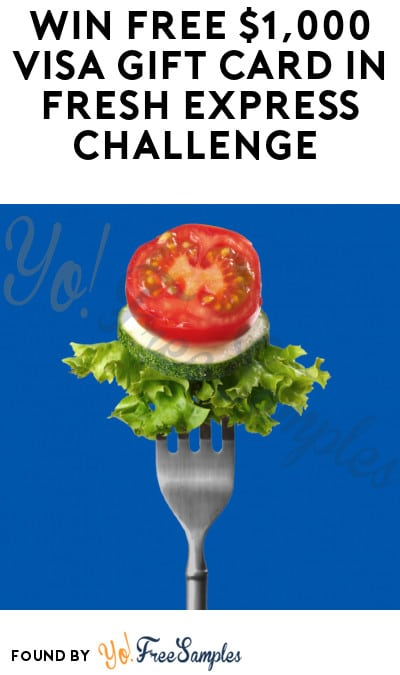Enter Daily: Win FREE $1,000 Visa Gift Card in Fresh Express Challenge (Instagram + Photo Required)