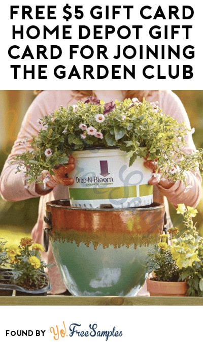 FREE $5 Home Depot Gift Card for Joining the Garden Club