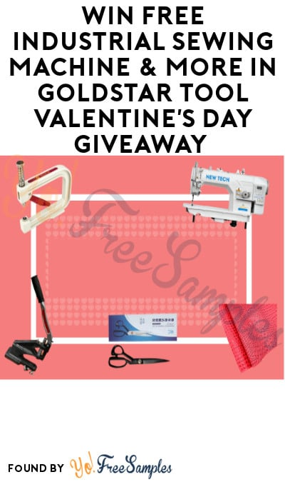 Win FREE Industrial Sewing Machine & More in Goldstar Tool Valentine's Day Giveaway