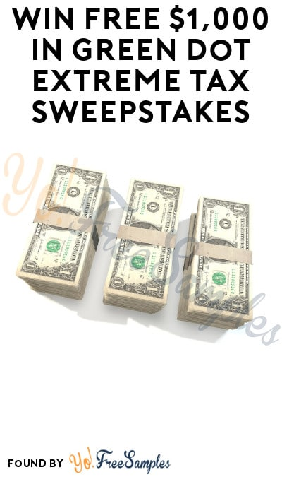 Win FREE $1,000 in Green Dot Extreme Tax Sweepstakes