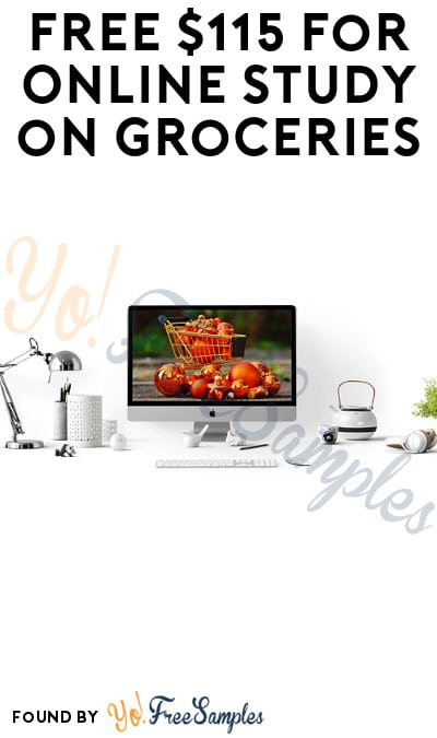 FREE $115 for Online Study on Groceries (Must Apply)