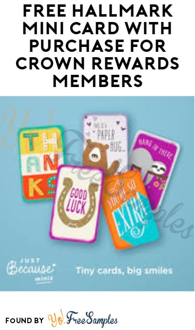 FREE Hallmark Mini Card with Purchase for Crown Rewards Members
