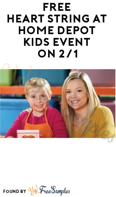 FREE Heart String at Home Depot Kids Event on 2/1 (Must Register)