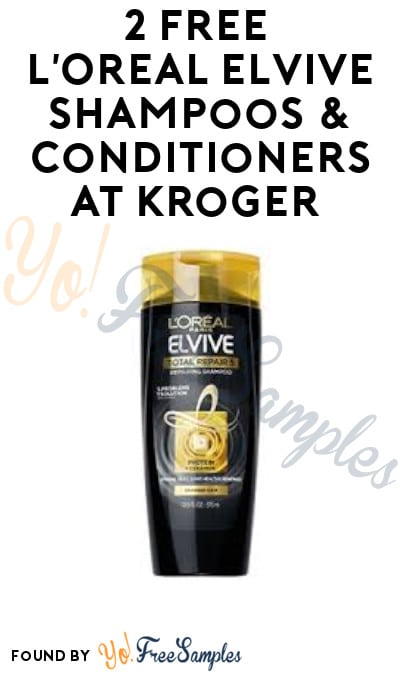 2 FREE L'Oreal Elvive Shampoos & Conditioners at Kroger (Rewards Card & Coupon Required)