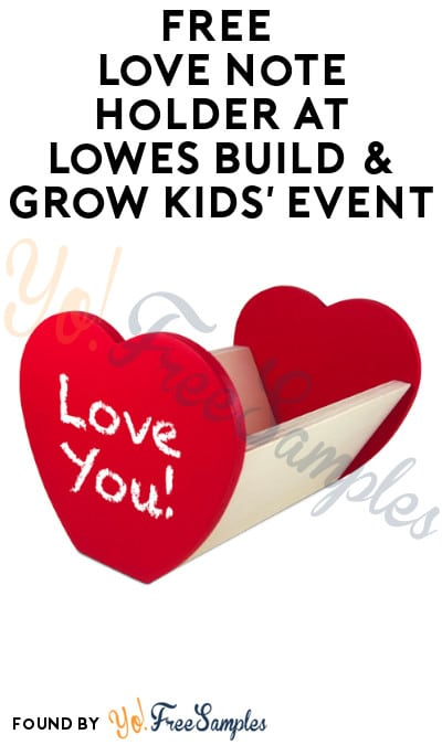 FREE Love Note Holder at Lowes Build & Grow Kids' Event