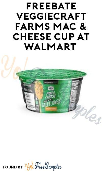 FREEBATE Veggiecraft Farms Mac & Cheese Cup at Walmart (Ibotta Required)