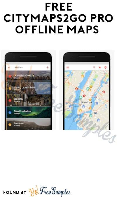 FREE CityMaps2Go Pro Offline Maps (App Required)