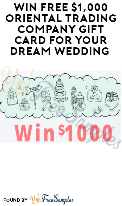 Win FREE $1,000 Oriental Trading Company Gift Card for Your Dream Wedding