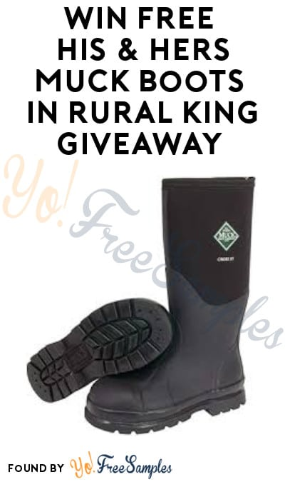 Win FREE His & Hers Muck Boots in Rural King Giveaway (Ages 21 & Older Only)