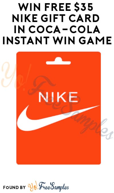 Enter Daily: Win FREE $35 Nike Gift Card in Coca-Cola Instant Win Game