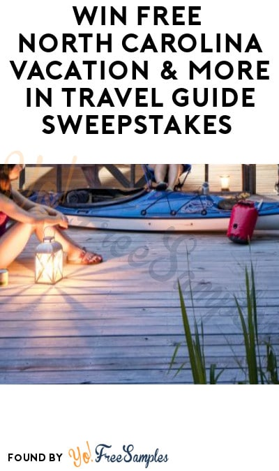 Win FREE North Carolina Vacation & More in Travel Guide Sweepstakes