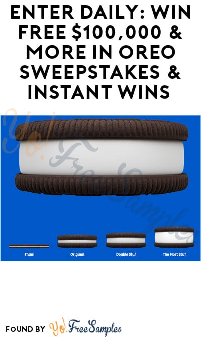 Enter Daily: Win FREE $100,000 & More in Oreo Sweepstakes & Instant Wins