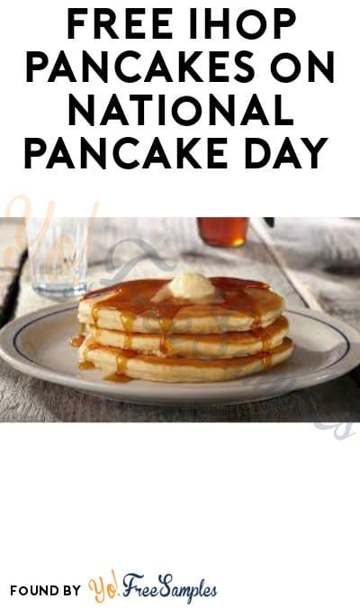 TODAY 2/25! FREE IHOP Pancakes on National Pancake Day