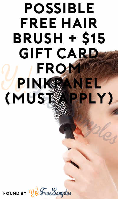 Possible FREE Hair Brush + $15 Gift Card From PinkPanel (Must Apply)