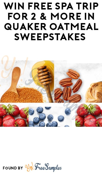 Enter Daily: Win FREE Spa Trip for 2 & More in Quaker Oatmeal Sweepstakes (Ages 21 & Older)