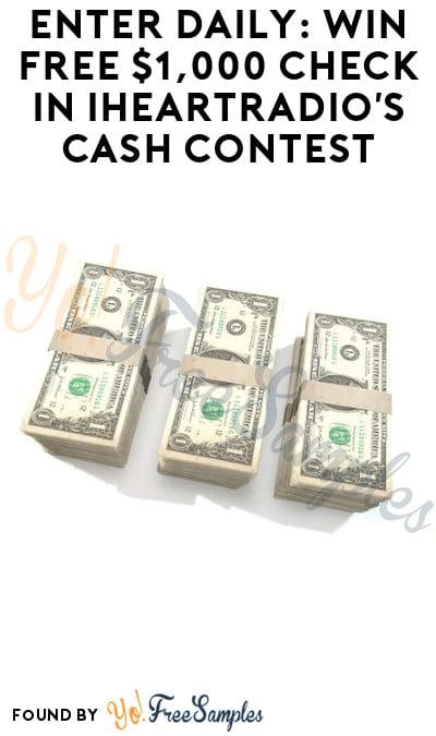 Enter Daily: Win FREE $1,000 Check in iHeartRadio's Cash Contest