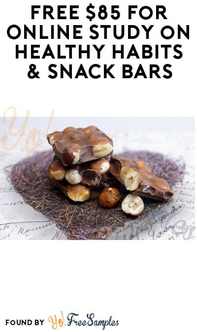 FREE $85 for Online Study on Healthy Habits & Snack Bars (Must Apply)