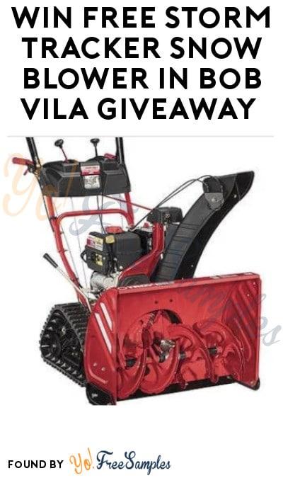 Win FREE Storm Tracker Snow Blower in Bob Vila Giveaway