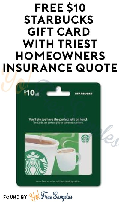 FREE $10 Starbucks Gift Card with Triest Homeowners Insurance Quote (South Carolina Only)