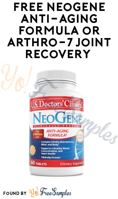 FREE NeoGene Anti-Aging Formula or Arthro-7 Joint Recovery (Credit Card + Code Required)