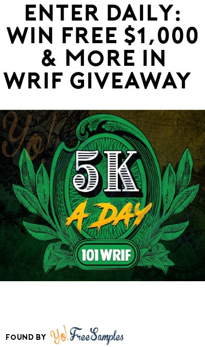 Enter Daily: Win FREE $1,000 & More in WRIF Giveaway